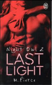 Vente livre :  Night owl T.2 ; last night  - M. Pierce