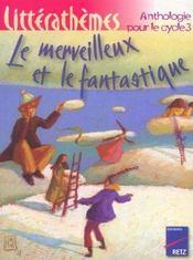 Le merveilleux et le fantastique ; anthologie pour le cycle 3 - Intérieur - Format classique