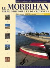 Le Morbihan terre d'histoire et de croyances - Couverture - Format classique