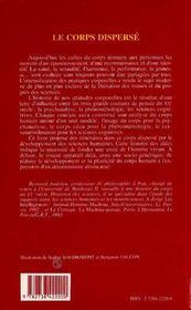 Le Corps Disperse ; Une Histoire Du Corps Au Xx Siecle - 4ème de couverture - Format classique