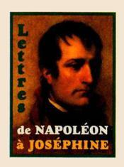 Lettres De Napoleon A Josephine - Couverture - Format classique