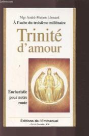 Trinite d'amour ; eucharistie pour notre route - Couverture - Format classique