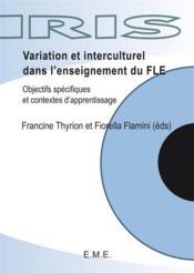 Variations et interculturel dans l'enseignement du FLE ; objectifs spécifiques et contextes d'apprentissage - Couverture - Format classique