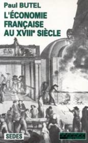 L'economie francaise au xviiie siecle - Couverture - Format classique