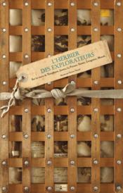 L'herbier des explorateurs ; sur les traces des aventuriers de la botanique - Couverture - Format classique