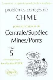 Problemes Corriges De Chimie Centrale/Supelec Mines/Ponts Tome 5 1998-2000 - Intérieur - Format classique