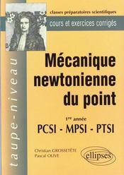 Mecanique Newtonienne Du Point 1re Annee Pcsi-Mpsi-Ptsi Cours Et Exercices Corriges - Intérieur - Format classique