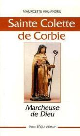 Sainte Colette de Corbie ; marcheuse de Dieu - Couverture - Format classique