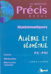 Precis de maths algebre et geometrie pc psi - Intérieur - Format classique