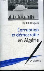 Corruption Et Democratie En Algerie - Couverture - Format classique