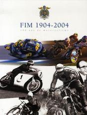 Fim 1904/2004 ; 100 Ans De Motocyclisme - Intérieur - Format classique
