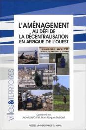 L'aménagement au défi de la décentralisation en Afrique de l'ouest - Couverture - Format classique