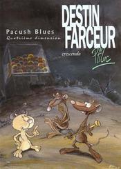 Pacush blues t.4 ; quatrième dimension : destin farceur crescendo - Intérieur - Format classique