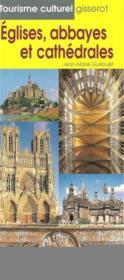 Eglises, Abbayes Et Cathedrales - Couverture - Format classique