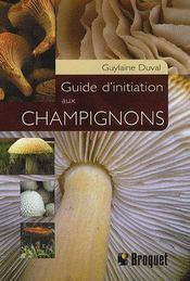 Guide D'Initiation Aux Champignons - Intérieur - Format classique