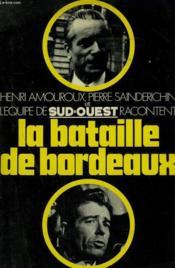 La Bataille De Bordeaux. - Couverture - Format classique
