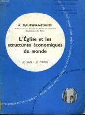 L'Eglise Et Les Structures Economiques Du Monde. Collection Je Sais-Je Crois N° 89. Encyclopedie Du Catholique Au Xxeme. - Couverture - Format classique