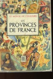 Le Monde En Couleurs - Les Provinces De France - Couverture - Format classique