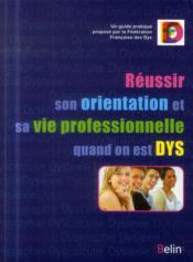 Réussir son orientation et sa vie professionnelle quand on est DYS - Couverture - Format classique
