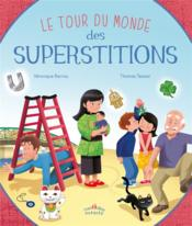 Vente  Le tour du monde ; des superstitions  - Veronique Barrau - Thomas Tessier