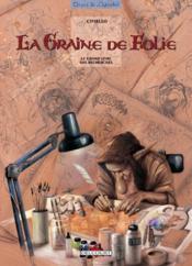 La graine de folie ; le grand livre des recherches - Couverture - Format classique