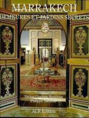 Marrakech - Demeures Et Jardins Secrets - Couverture - Format classique