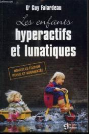 Les enfants hyperactifs et lunatiques - Couverture - Format classique