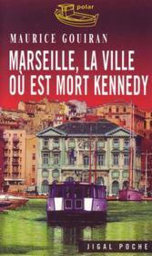 Marseille, la ville où est mort kennedy - Intérieur - Format classique