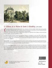 Le château des ducs de savoie ; chambéry (1295-1860) - 4ème de couverture - Format classique