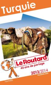 Guide Du Routard ; Turquie (Edition 2013/2014)  - Collectif