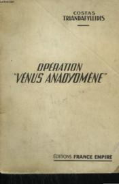 Operation Venus Anadyomene. - Couverture - Format classique