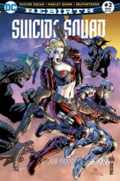 Vente livre :  Suicide Squad rebirth N.2  - Collectif - Rob Williams - Rob Williams