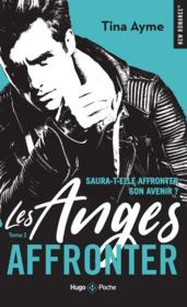 Vente  Les Anges T.2 ; affronter  - Tina Ayme