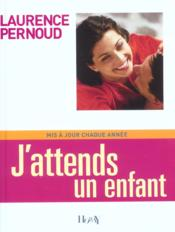 Vente  J'Attends Un Enfant 2004  - Laurence Pernoud