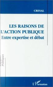 Raisons De L'Action Publiquentre Expertise Et Debat - Couverture - Format classique