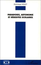 Paradoxes, autonomie et réussites scolaires - Intérieur - Format classique