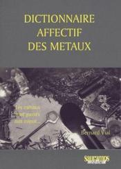 Dictionnaire affectif des métaux - Couverture - Format classique