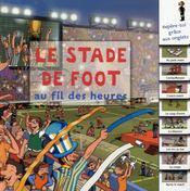 Le stade de foot au fil des heures - Intérieur - Format classique