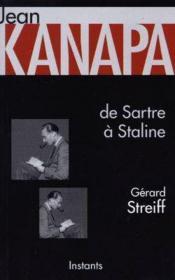 Jean Kanapa ; De Sartre A Staline - Couverture - Format classique