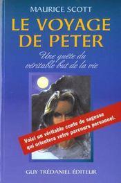 Le Voyage De Peter ; Une Quete Du Veritable But De La Vie - Intérieur - Format classique
