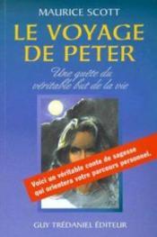 Le Voyage De Peter ; Une Quete Du Veritable But De La Vie - Couverture - Format classique