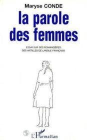 La parole des femmes ; essai sur des romancières des Antilles de langue française - Couverture - Format classique