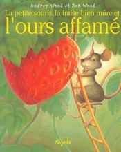 Petite Souris, La Fraise Bien Mure Et L'Ours Affame - Intérieur - Format classique