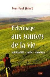 Pelerinage Aux Sources De La Vie - Couverture - Format classique