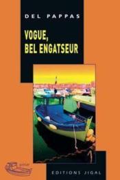 Vogue, bel engatseur - Couverture - Format classique