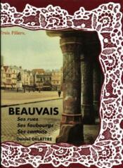 Beauvais ; ses rues, ses faubourgs, ses cantons - Couverture - Format classique