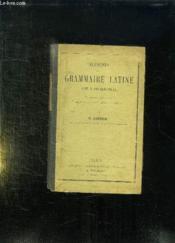 Elements De La Grammaire Latine. Refondus Completes Et Ramenes A Une Methode Logique Par Cheron. - Couverture - Format classique