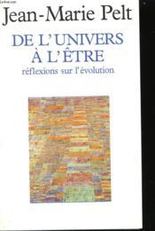 De L'Univers A L'Etre. Reflexions Sur L'Evolution. - Couverture - Format classique