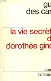 La Vie Secrete De Dorothee Gindt. - Couverture - Format classique