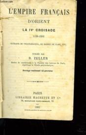 L'EMPIRE FRANCAIS D'ORIENT. LA IVe CROISADE 1199-1205. - Couverture - Format classique